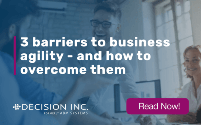 Three Barriers to Business Agility – and How to Overcome Them
