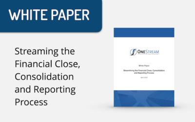 White Paper: OneStream Streamlining the Financial Close, Consolidation and Reporting Process