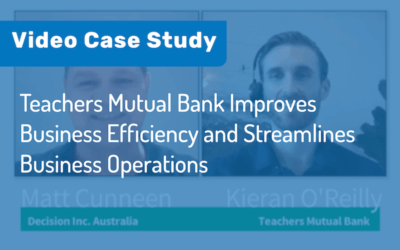 Teachers Mutual Bank Improves Business Efficiency and Streamlines Business Operations