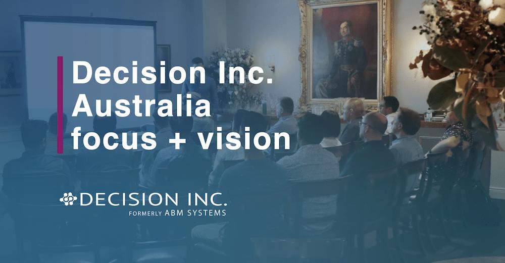 Decision Inc. Australia, new focus and vision