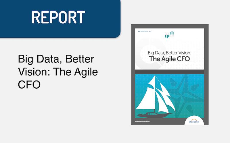 Report: Big Data, Better Vision: The Agile CFO