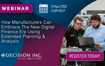 Webinar: How Manufacturers Can Embrace The New Digital Finance Era Using Extended Planning & Analysis