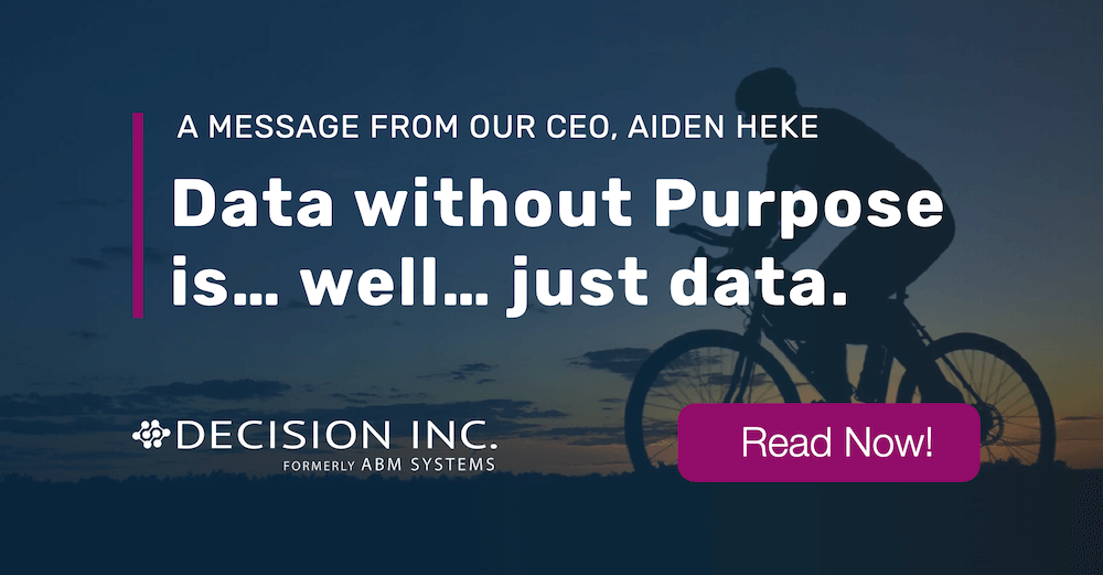 Data without Purpose is… well… just data.
